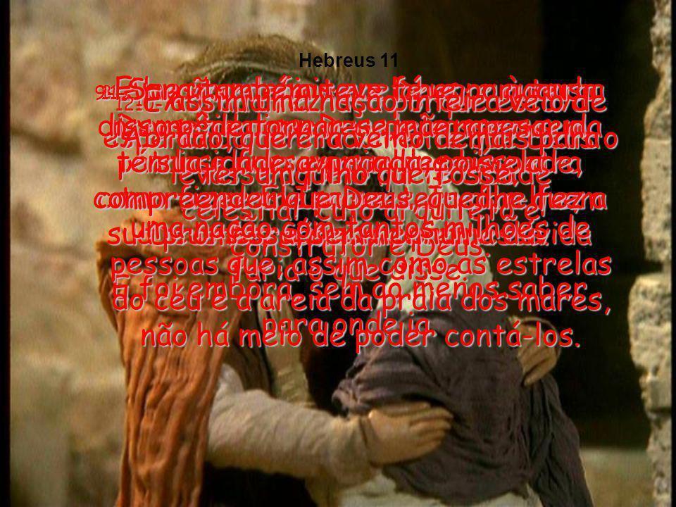 7-Noé foi outro que confiou em Deus. Quando ouviu o aviso de Deus acerca do futuro, Noé creu nele, muito embora não houvesse então nenhum sinal de dil