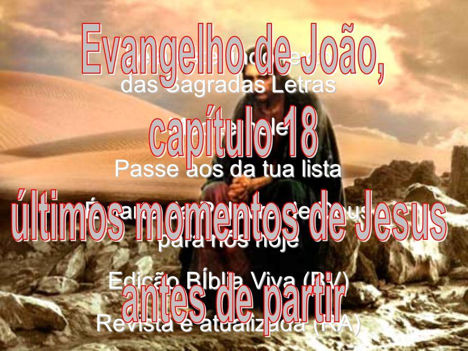 24(BV)- Então Anás mandou Jesus amarrado a Caifás, o supremo sacerdote.