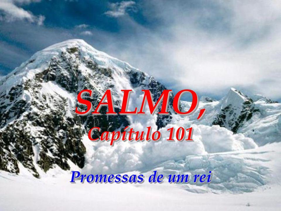 Salmo 100 1- Cantem alegremente, todos os povos da terra, para louvar ao Senhor. 2- Obedeçam a Ele de coração alegre; venham à sua presença com música
