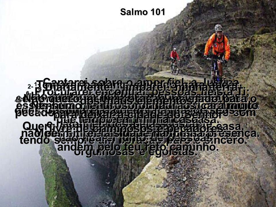 SALMO, Capítulo 101 Promessas de um rei SALMO, Capítulo 101 Promessas de um rei