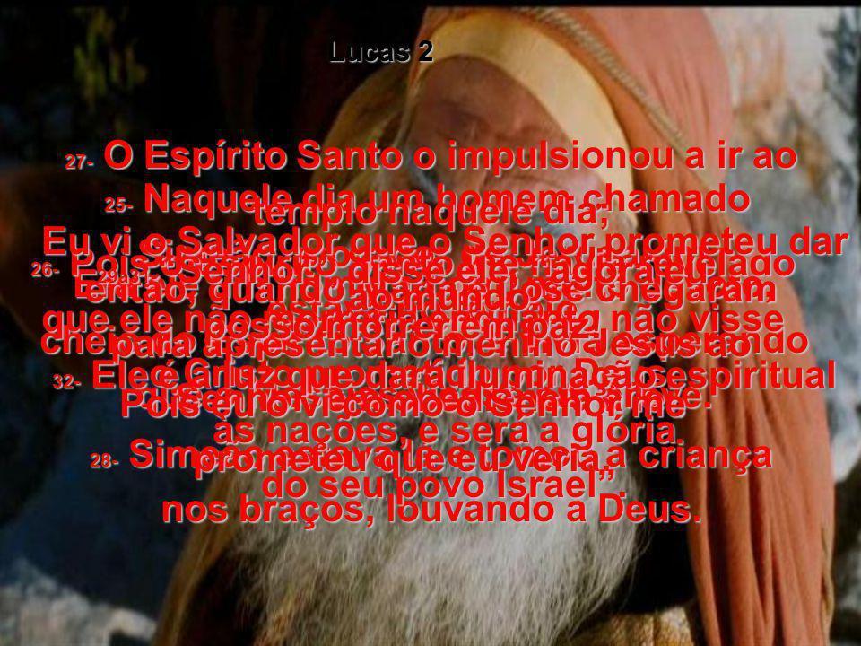 22- Quando chegou o tempo de ser levado ao templo a oferta da purificação de Maria, como as leis de Moisés exigiam depois do nascimento de uma criança