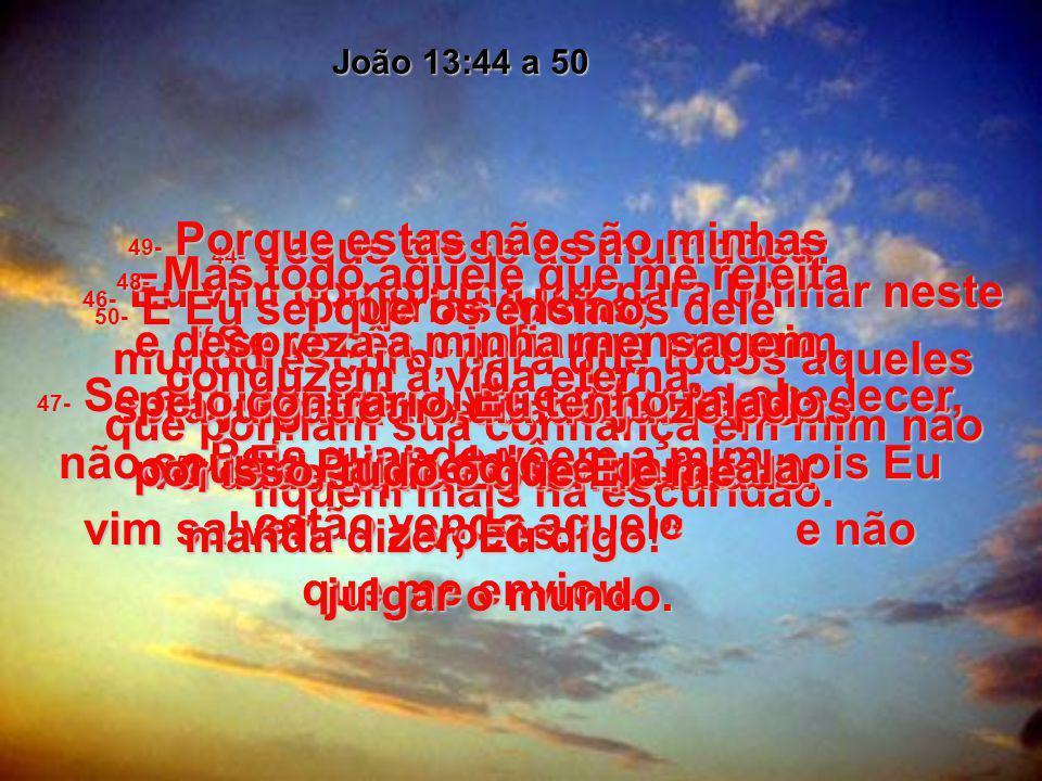 6e7- Deus enviou João Batista como testemunha do fato de que Jesus Cristo é a verdadeira Luz. João 1:1a18 8- João mesmo não era a Luz; ele era apenas