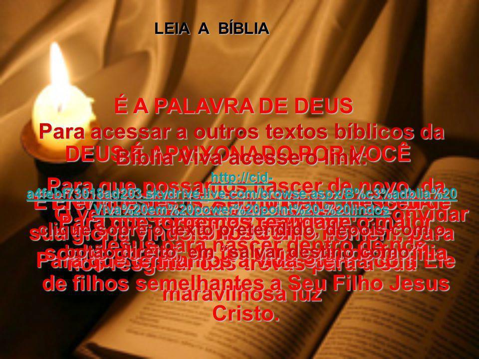35- O Pai ama esse homem porque Ele é seu Filho, e Deus entregou tudo o que existe a Ele. João 3:35 e 36 36- E todos os que confiam nele – o Filho de