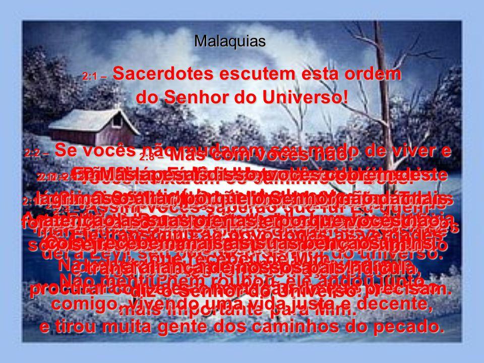 Malaquias 2:1 – Sacerdotes escutem esta ordem do Senhor do Universo.