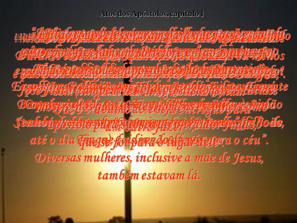 Atos dos Apóstolos, capítulo 1 1:11- E disseram:
