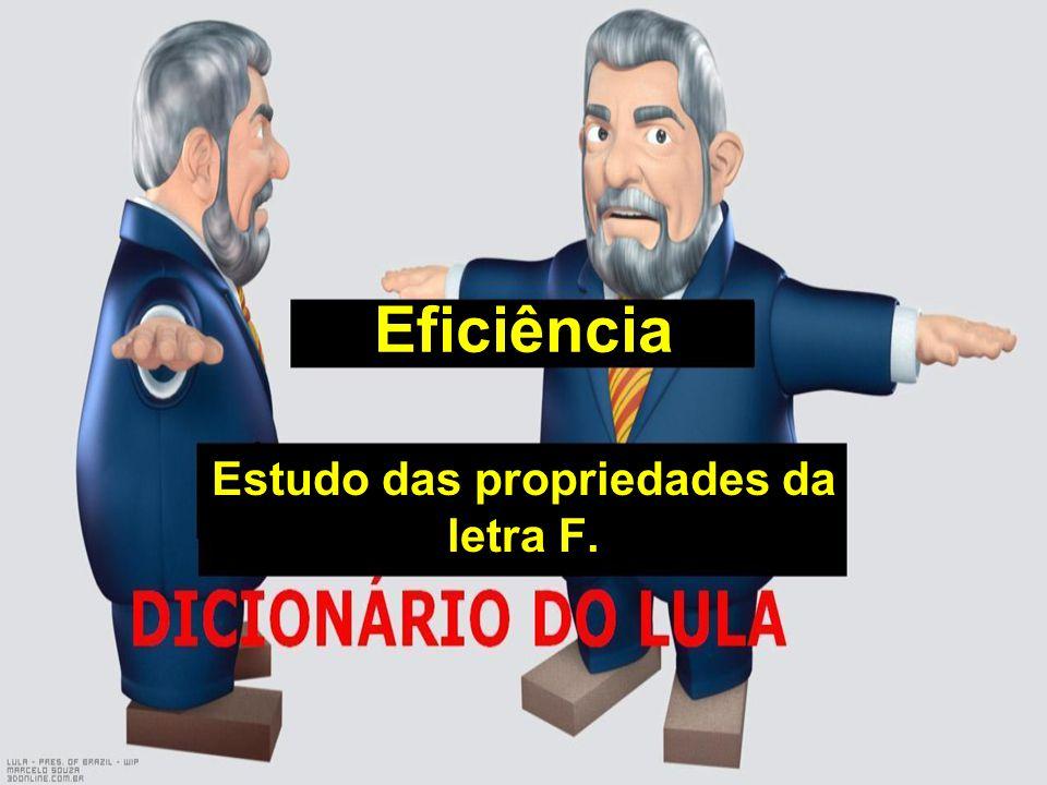Eficiência Estudo das propriedades da letra F.
