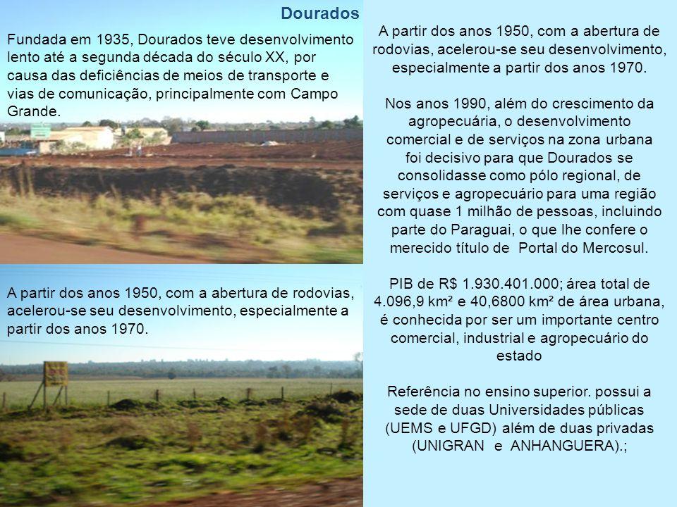 Dourados - Portal do MERCOSUL - Cidade Modelo Com uma população de 189.762 habitantes, é a segunda cidade do Estado de Mato Grosso do Sul; uma metrópo