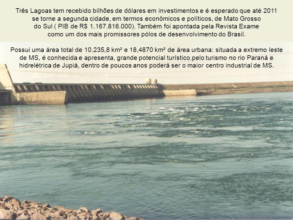 Três Lagoas – Cidade das Águas Seu nome origina-se das três lagoas que existem na região. Com uma população de 89.493 habitantes, é a quarta cidade ma