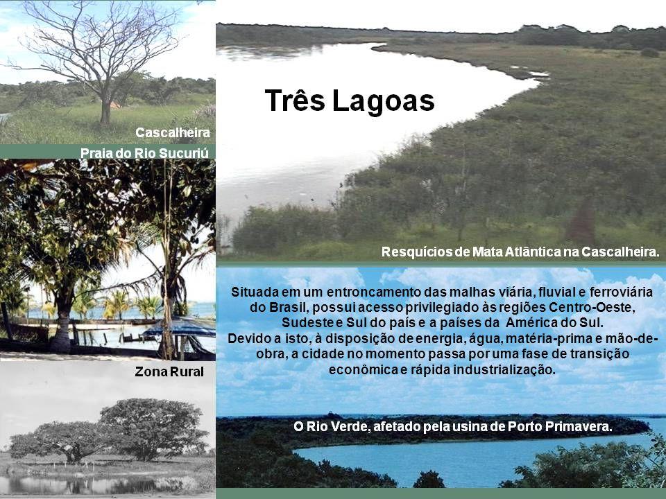 Três Lagoas tem recebido bilhões de dólares em investimentos e é esperado que até 2011 se torne a segunda cidade, em termos econômicos e políticos, de