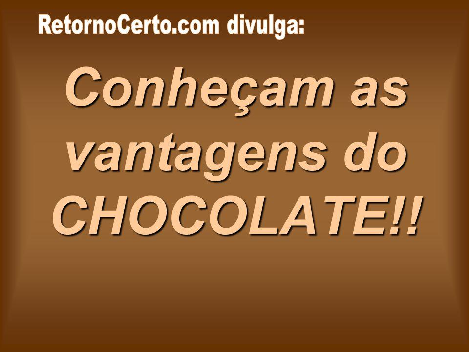 Chocolate não deixa pêlos na sua boca