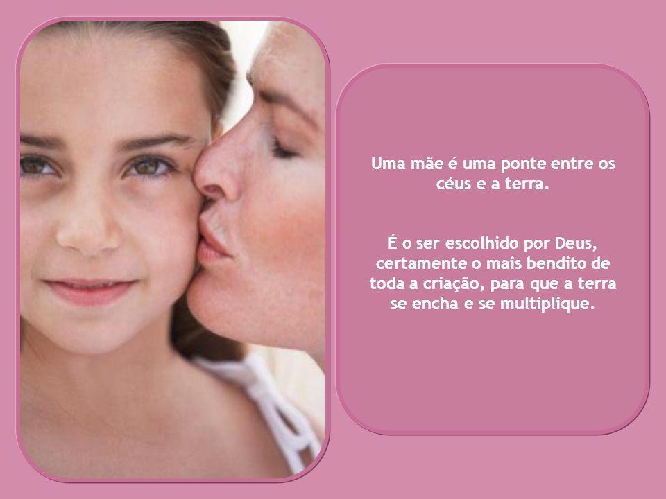 Ser mãe é uma missão que dói a vida inteira. Ser mãe é ter a dádiva do dar. Ela planta e sabe que não é pra ela. Jesus também teve mãe. E deve ter doí