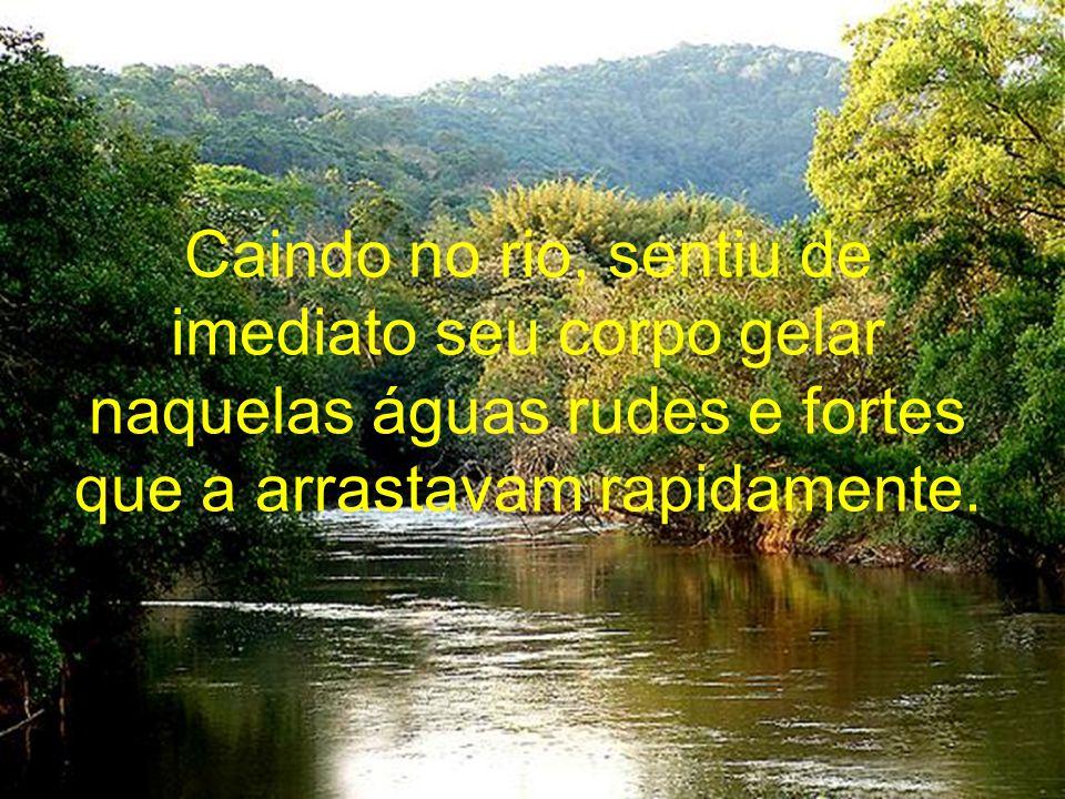 Seguindo o rio e deixando-se levar pela correnteza, iria ao encontro de seu querido e a ele juntar-se-ia para sempre.