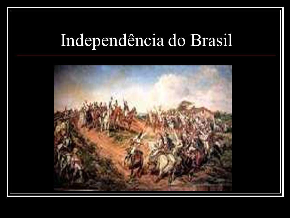Dom Pedro I, Grito do Ipiranga, 7 de setembro, História do Brasil Império, Dia da Independência, transformações políticas, econômicas e sociais, dependência da Inglaterra no Brasil