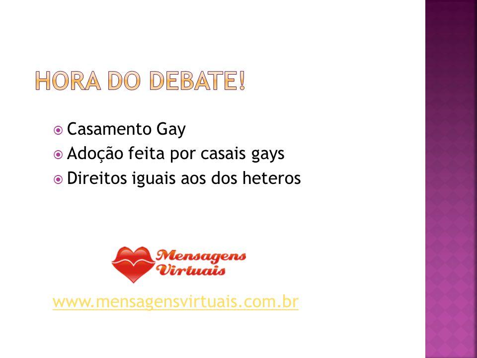 Casamento Gay Adoção feita por casais gays Direitos iguais aos dos heteros www.mensagensvirtuais.com.br