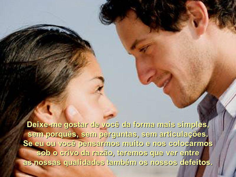 DEIXE-ME GOSTAR DE VOCÊ! -F-F-F-Fátima Irene Pinto – Deixe-me gostar de você feito criança porque descobri que é o único jeito que consigo gostar de v