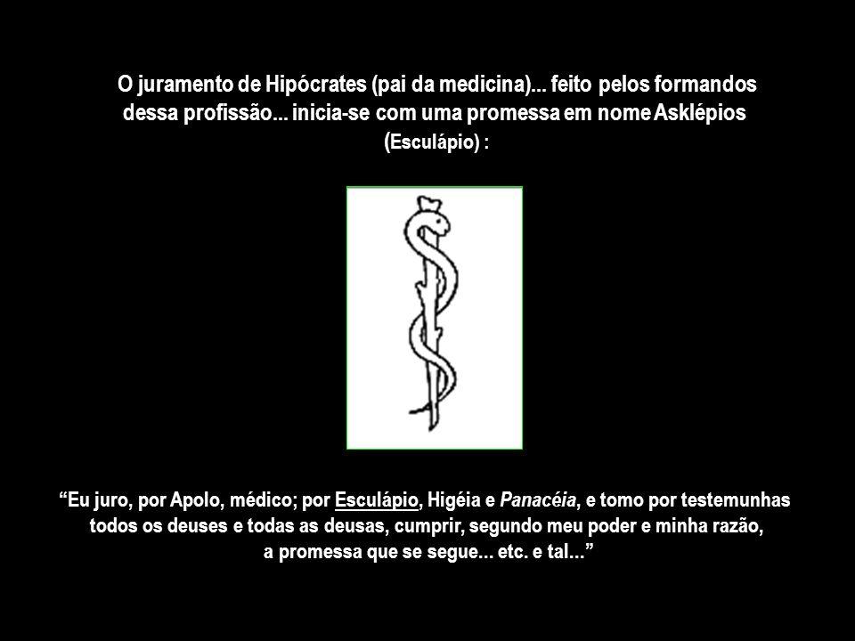 O juramento de Hipócrates (pai da medicina)...feito pelos formandos dessa profissão...