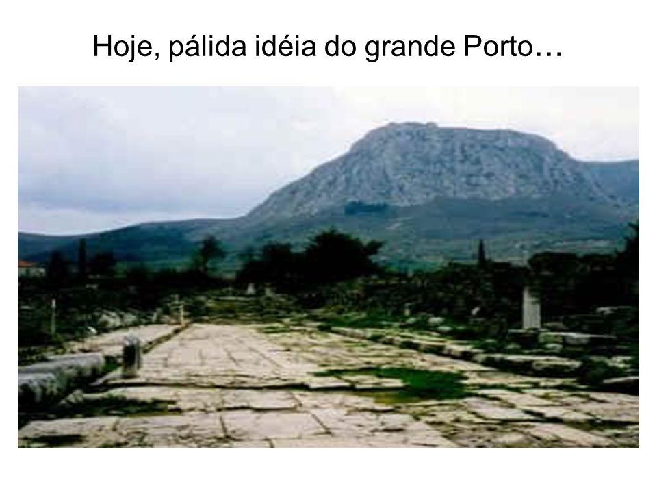 Hoje, pálida idéia do grande Porto...