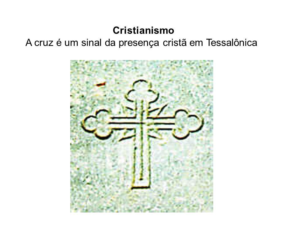 Cristianismo A cruz é um sinal da presença cristã em Tessalônica