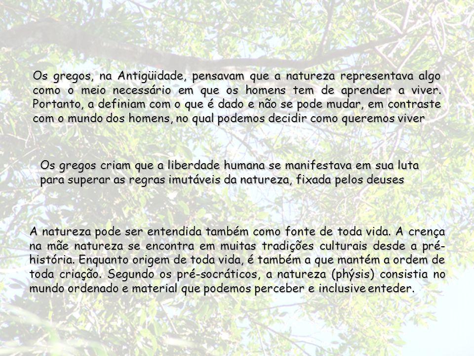 Deve-se reconhecer que a definição da natureza varia segundo a cultura.