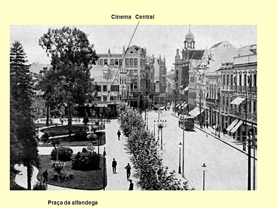 Praça da alfandega Cinema Central