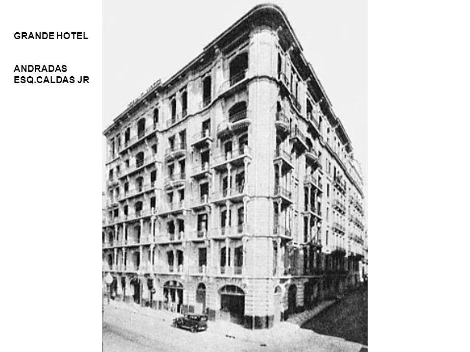 GRANDE HOTEL ANDRADAS ESQ.CALDAS JR