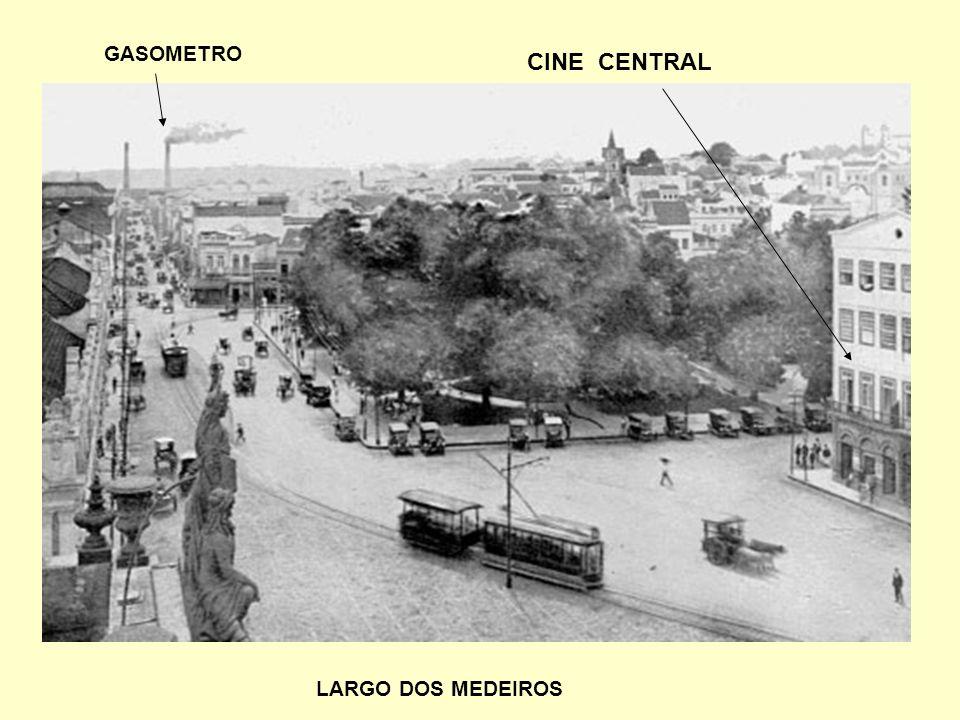 LARGO DOS MEDEIROS CINE CENTRAL GASOMETRO