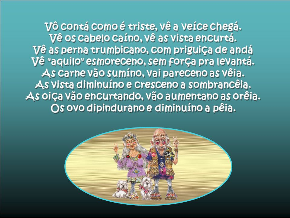 Poesia Caipira - Velhice Autor: Carlos Alberto Teixeira (Voz: Dona Míula) Autor: Carlos Alberto Teixeira (Voz: Dona Míula) Poesia Caipira - Velhice Au