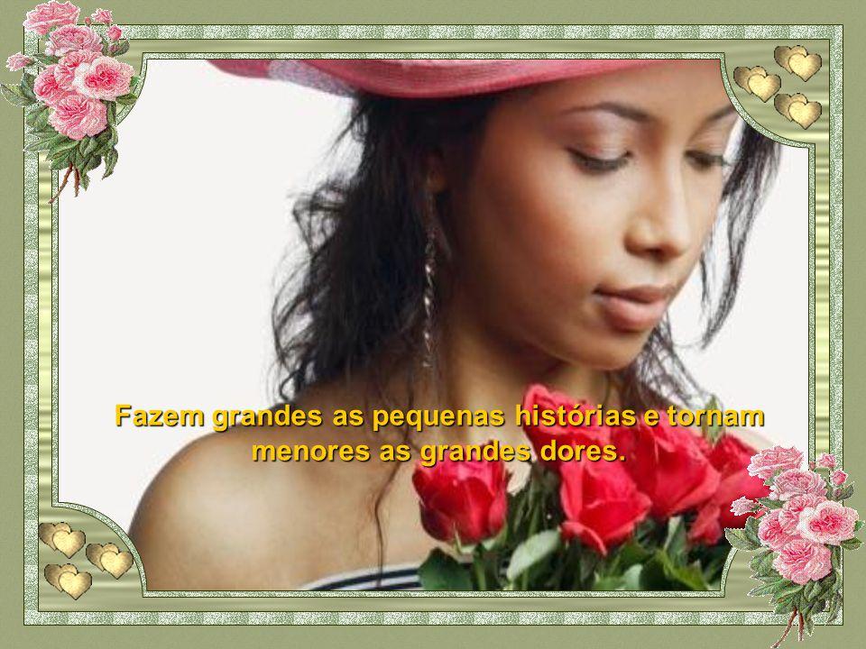 E acolhem assim a lembrança como se estivessem abraçando todas as flores e fossem delas a rainha.