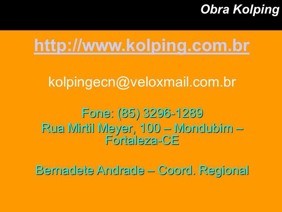 kolpingecn@veloxmail.com.br Fone: (85) 3296-1289 Rua Mirtil Meyer, 100 – Mondubim – Fortaleza-CE Bernadete Andrade – Coord. Regional Obra Kolping http