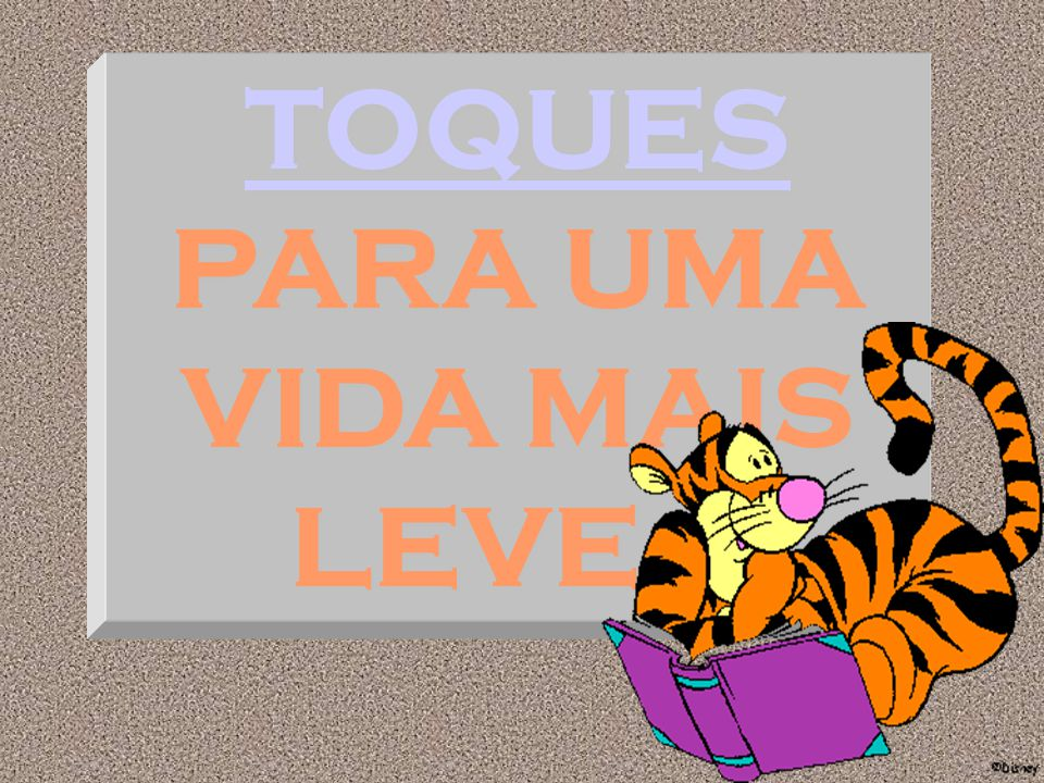 TOQUES TOQUES PARA UMA VIDA MAIS LEVE... TOQUES