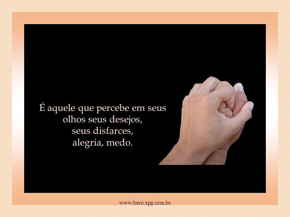 Olhos... amigo é quem fala e ouve com o olhar, o seu e o dele em sintonia telepática. Amigo é multimídia! www.bero.xpg.com.br