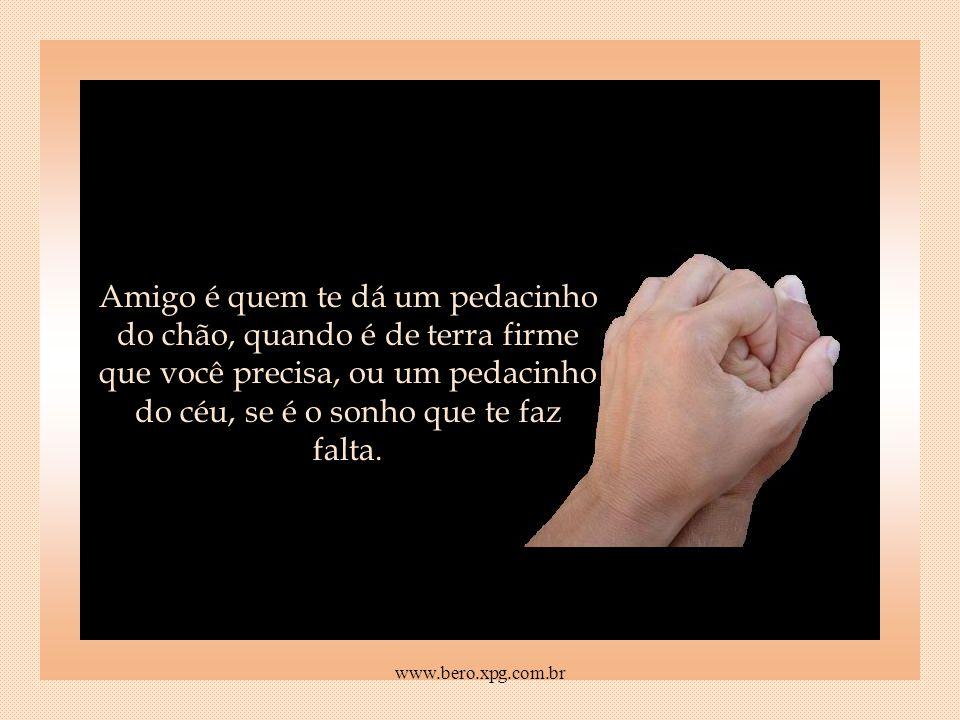 Ligue o Som Difícil querer definir amigo... www.bero.xpg.com.br