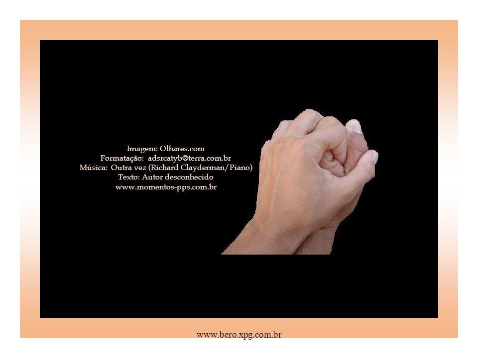 Um Abraço ! Yahoo! Grupos Coleciono Slide PPS REPASSANDO COM CARINHO Créditos: Próximo Slide www.bero.xpg.com.br