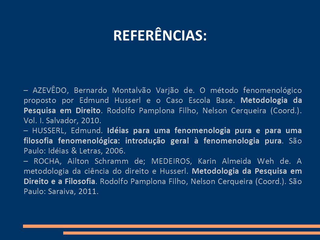 REFERÊNCIAS: – AZEVÊDO, Bernardo Montalvão Varjão de.