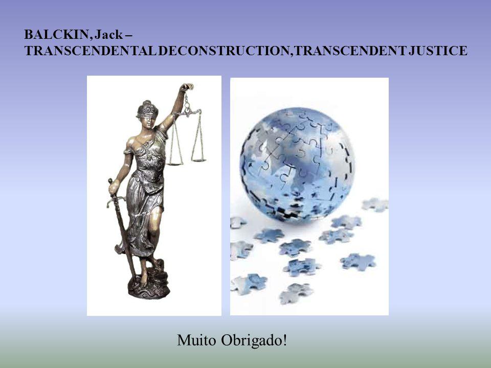 Muito Obrigado! BALCKIN, Jack – TRANSCENDENTAL DECONSTRUCTION,TRANSCENDENT JUSTICE