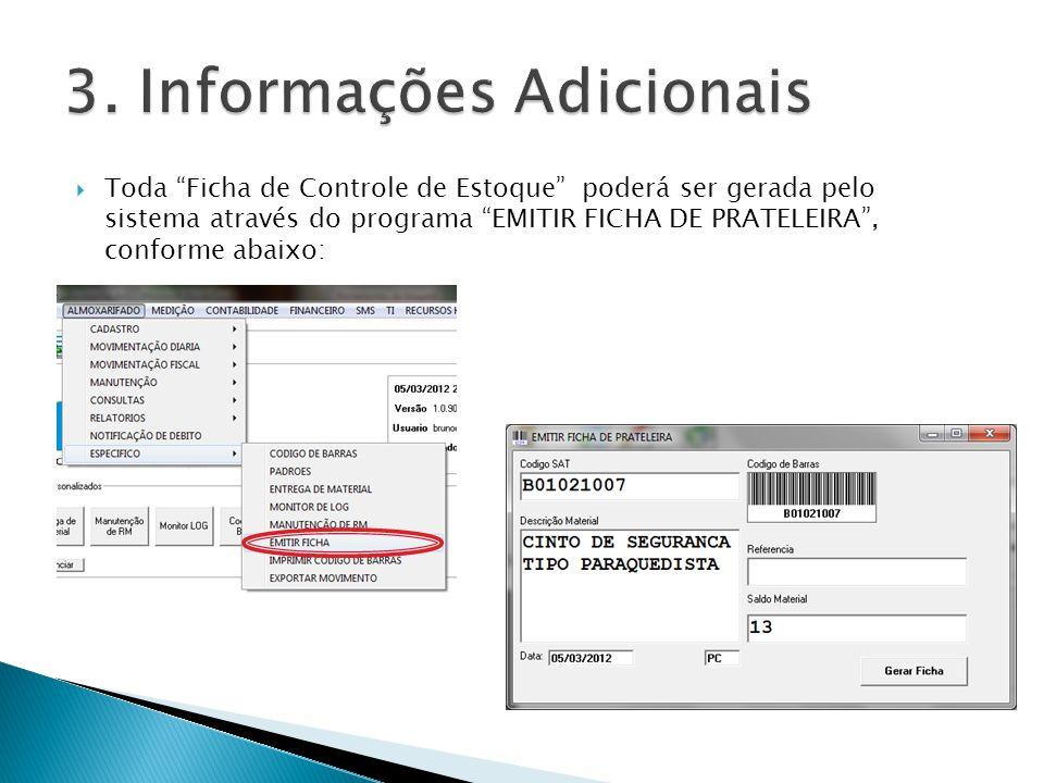 Toda Ficha de Controle de Estoque poderá ser gerada pelo sistema através do programa EMITIR FICHA DE PRATELEIRA, conforme abaixo: