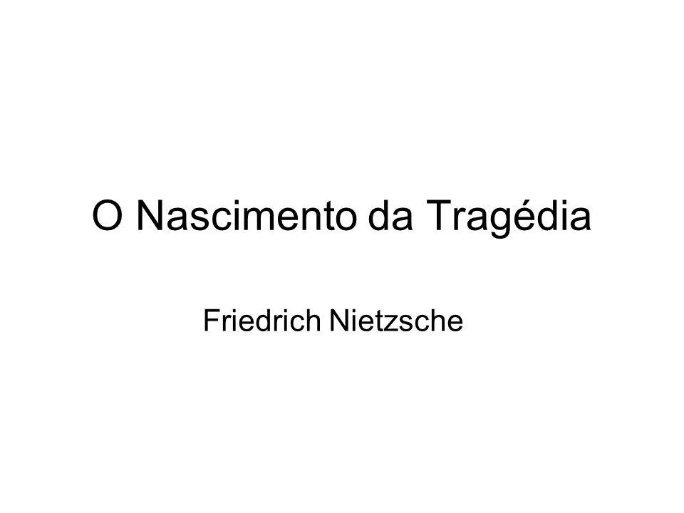 O Nascimento da Tragédia Friedrich Nietzsche