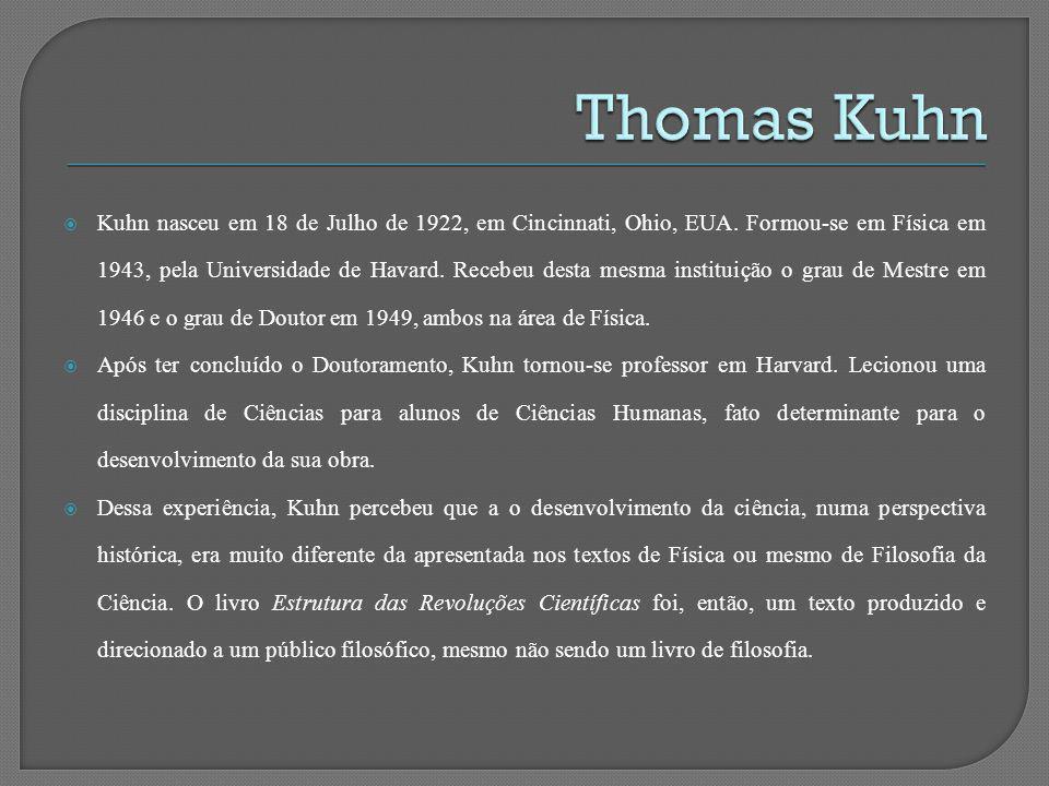 Kuhn nasceu em 18 de Julho de 1922, em Cincinnati, Ohio, EUA. Formou-se em Física em 1943, pela Universidade de Havard. Recebeu desta mesma instituiçã
