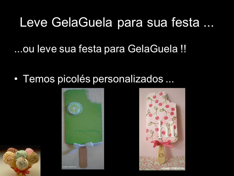 Picolés GelaGuela Todos os sabores você encontra aqui venha conhecer nosso espaço dos picolés e na compra de 10 picolés leve um cupom para concorrer a um dia na Fantástica Fabrica GelaGuela.