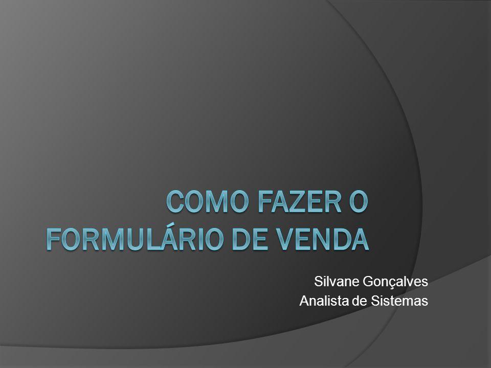 Silvane Gonçalves Analista de Sistemas