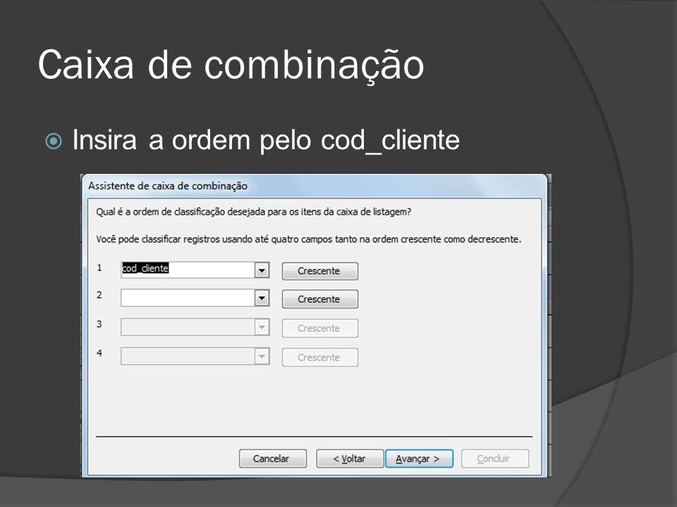 Caixa de combinação Insira a ordem pelo cod_cliente