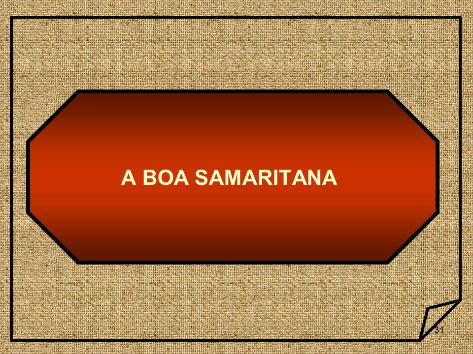 31 A BOA SAMARITANA