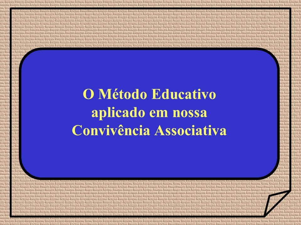 O Método Educativo aplicado em nossa Convivência Associativa