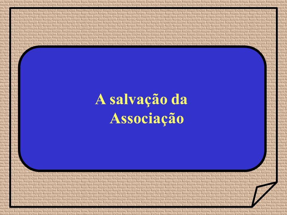 A salvação da Associação