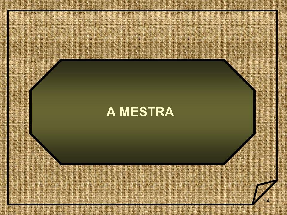 14 A MESTRA