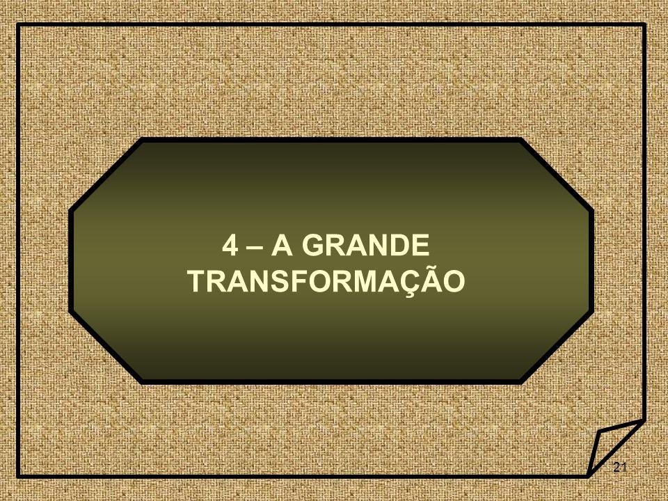 21 4 – A GRANDE TRANSFORMAÇÃO