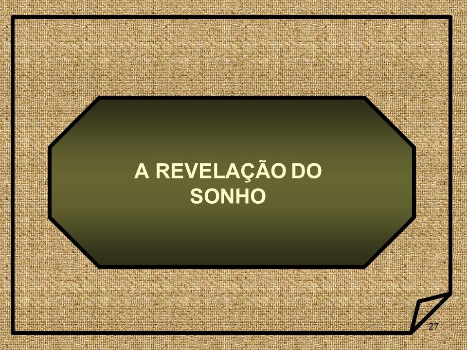 27 A REVELAÇÃO DO SONHO