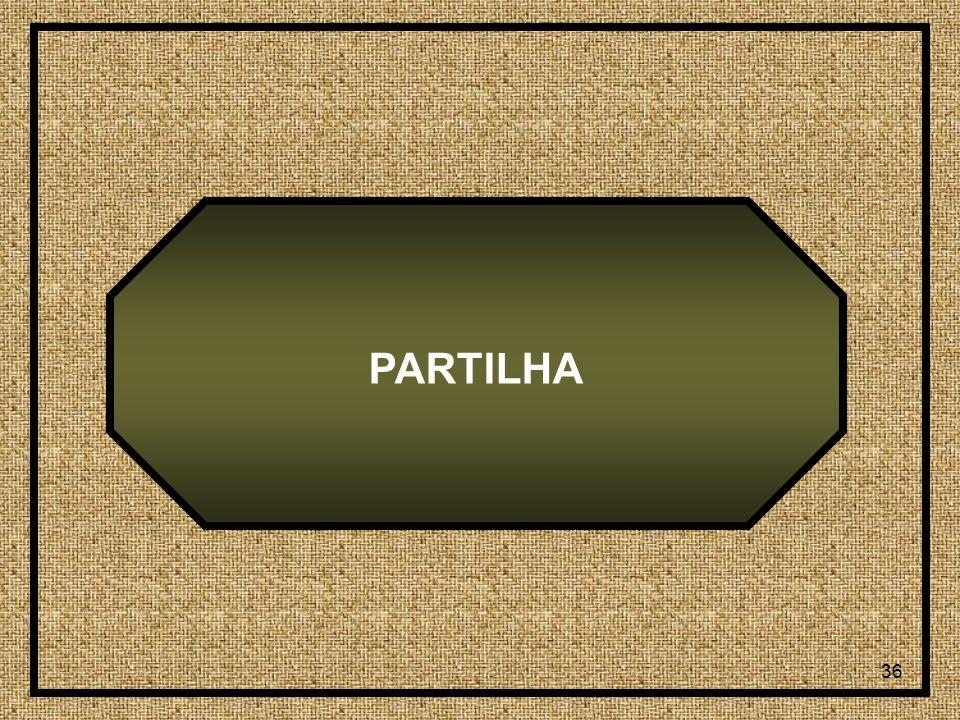 36 PARTILHA