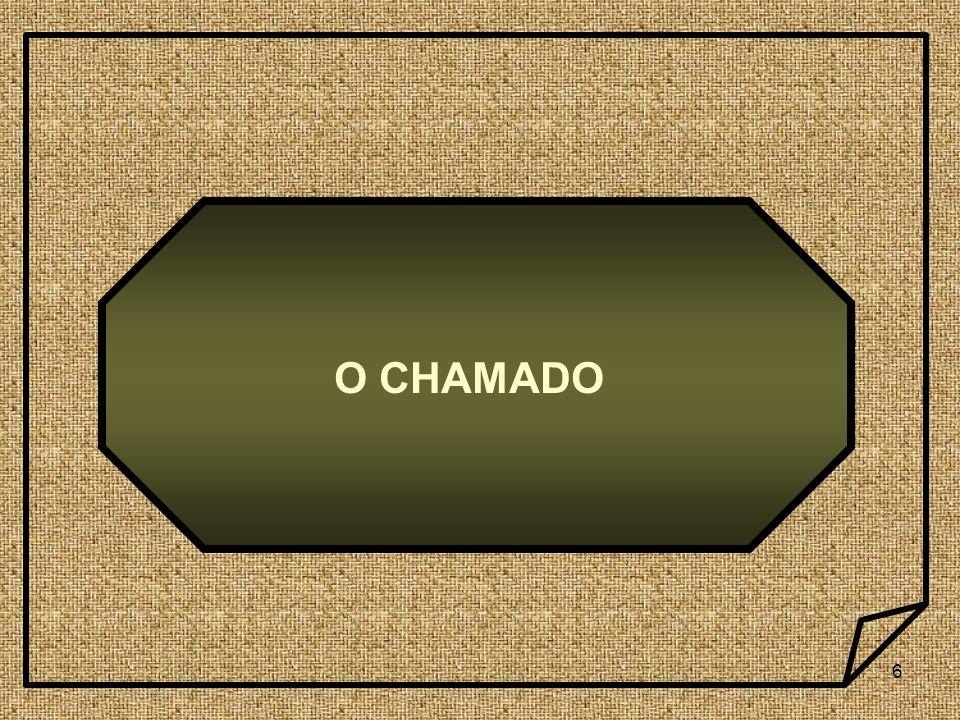 6 O CHAMADO
