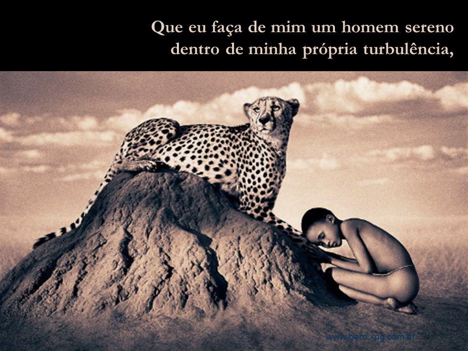 Que eu adormeça toda vez que for derramar lágrimas inúteis, e desperte com o coração cheio de esperanças. www.bero.xpg.com.br
